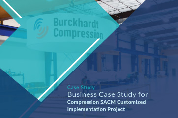 SACM Customized Implementation Project at Burckhardt Compression