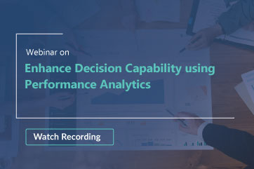 Enhance Decision Capabilities using Performance Analytics