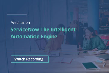 ServiceNow: The Intelligent Automation Engine